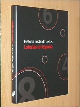 HISTORIA ILUSTRADA DE LAS LOTERÍAS EN ESPAÑA: Amazon.es: Garvía, Roberto: Libros