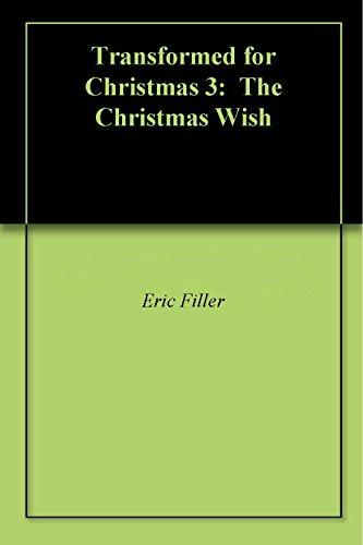 Transformed for Christmas 3: The Christmas Wish