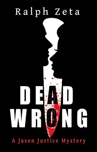 Dead Wrong (Jason Justice Mystery Book 2) by [Zeta, Ralph]