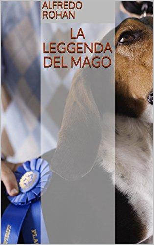 La Leggenda del Mago (Italian Edition)