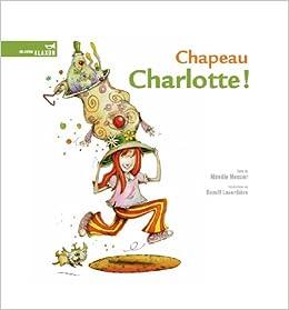 moins cher offre les mieux notés Chapeau Charlotte !: Amazon.ca: Mireille Messier, Benoît ...