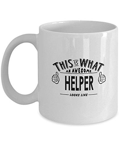 Helper Coffee Mug This Is What An Awesome Helper Looks Like Funny