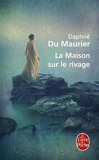 La maison sur le rivage, Du Maurier, Daphne