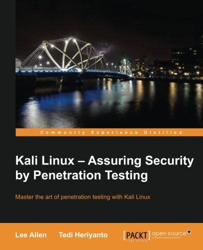 Kali Linux: Assuring Security By Penetration Testing Front Cover