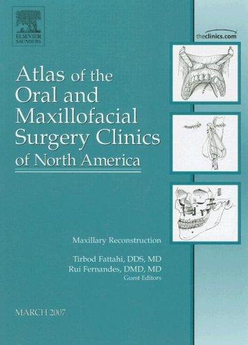 Maxillary Reconstruction (Atlas of the Oral and Maxillofacial Surgery Clinics of North -