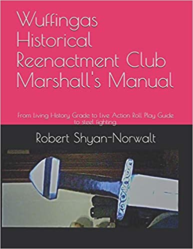 Buy Wuffingas Historical Reenactment Club Marshall's Manual: From