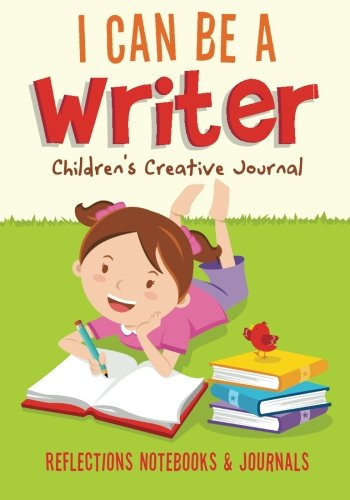 I Can Be a Writer Children's Creative Journal