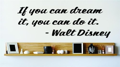 Design with Vinyl Design 165 If You Can Dream It, You Can Do It.  Walt Disney Famous Saying Inspirational Life Quote Wall Decal Vinyl Sticker, Black