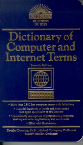 Dictionary of Computer and Internet Terms (Barron's Business Guides)