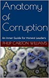 Anatomy of Corruption: An Inner Guide for Honest Leaders