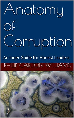 #freebooks – Anatomy of Corruption: An Inner Guide for Honest Leaders by Philip Carlton Williams