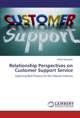 Relationship Perspectives on   Customer Support Service: Exploring Best Practice for the Telecom Industry