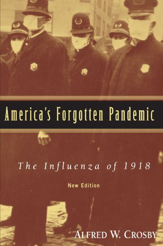 Americas Forgotten Pandemic: The Influenza of 1918