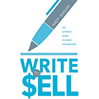 Write to Sell : The Ultimate Guide to Copywriting (English Edition)