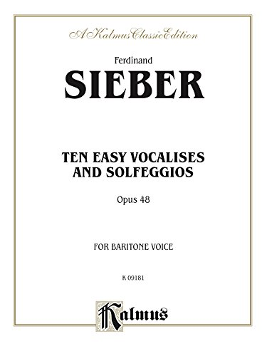 Ten Easy Vocalises and Solfeggios (Opus 48): For Baritone Voice: 0 (Kalmus Edition)