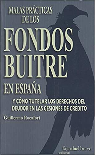 MALAS PRACTICAS FONDOS BUITRE: Amazon.es: ROCAFORT, GUILLERMO: Libros