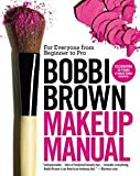img - for Bobbi Brown: Bobbi Brown Makeup Manual : For Everyone from Beginner to Pro (Paperback); 2011 Edition book / textbook / text book