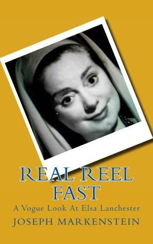 Real Reel Fast: A Vogue Look At Elsa Lanchester (Volume 2)