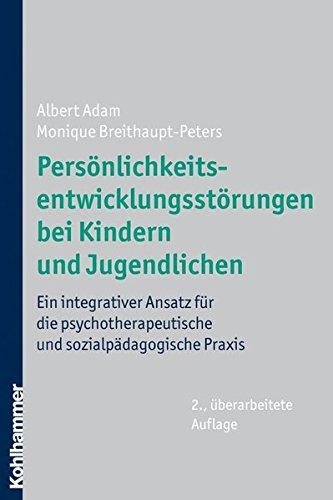 persnlichkeitsentwicklungsstrungen-bei-kindern-und-jugendlichen-ein-integrativer-ansatz-fr-die-psychotherapeutische-und-sozialpdagogische-praxis