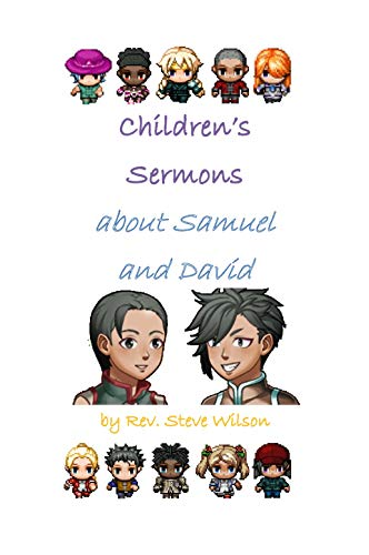 Children's Sermons about Samuel and David by [Wilson, Rev. Stephen R.]