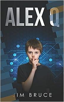 Ebook Como Descargar Libros Alex Q: An Artificial Intelligence Techno Thriller Novel Formato Epub Gratis
