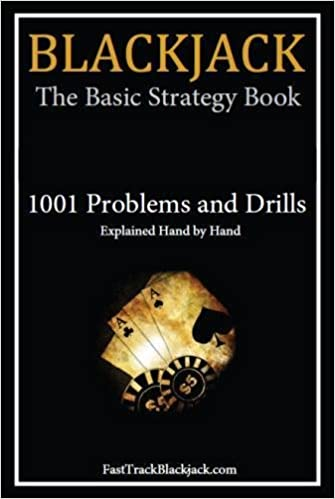 The Basic Strategy Book 1001 Problems and Drills Blackjack