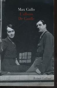 L'album De Gaulle par Gallo