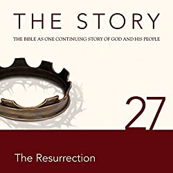 The Story, NIV: Chapter 27 - The Resurrection (Dramatized)