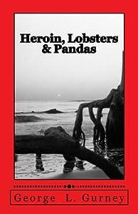 Heroin, Lobsters & Pandas: An Alan Wang Mystery