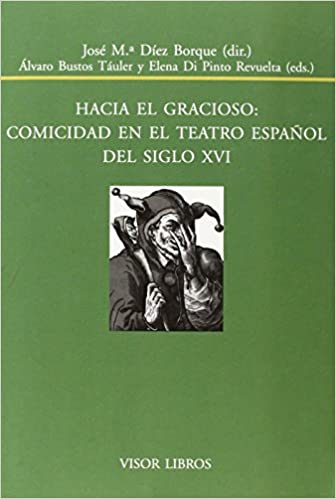 Hacia El Gracioso. Comicidad En El Teatro Español Del Siglo XVI Biblioteca Filologica Hispana: Amazon.es: Vv.Aa.: Libros