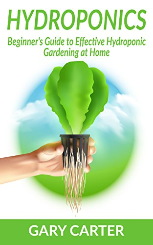 Elegant Hydroponics: Beginneru0027s Guide To Effective Hydroponic Gardening At Home By  [Carter, Gary]