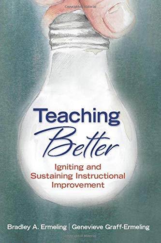Teaching Better: Igniting and Sustaining Instructional ...