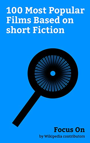 Focus On: 100 Most Popular Films Based on short Fiction: The Bye Bye Man, The Shawshank Redemption, 2001: A Space Odyssey (film), Brokeback Mountain, Memento ... Baby, Coraline (fil... (English Edition)