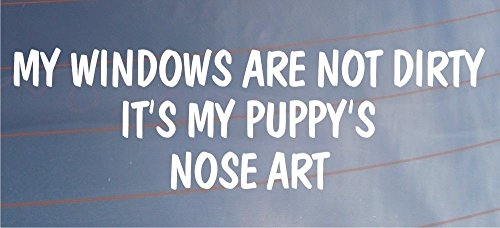 My Windows Are Not Dirty It's My Puppy's Nose Art Dog Window Graphics