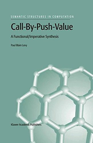 Download Call-By-Push-Value: A Functional/Imperative Synthesis (Semantics Structures in Computation) Pdf