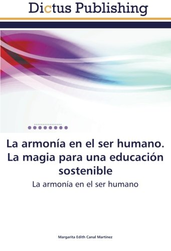 Read Online La armonía en el ser humano. La magia para una educación sostenible: La armonía en el ser humano (Spanish Edition) PDF