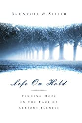 Life on Hold: Finding Hope in the Face of Serious Illness