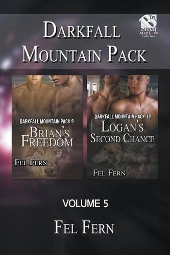 Darkfall Mountain Pack, Volume 5 [Brian's Freedom: Logan's Second Chance] (Siren Publishing Classic ManLove)