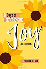 21 Days of Experiencing Joy: A Daily Devotional Paperback