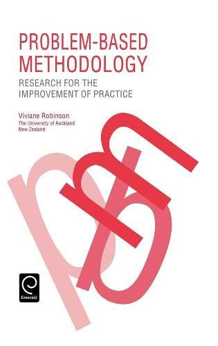 Problem-Based Methodology: Research for the Improvement of Practice