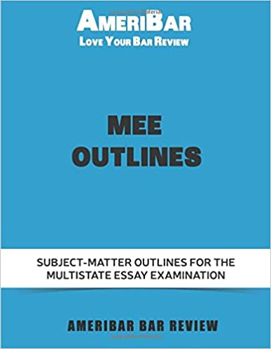 mee outlines multistate essay examination subject matter outlines  mee outlines multistate essay examination subject matter outlines ube outlines volume 3