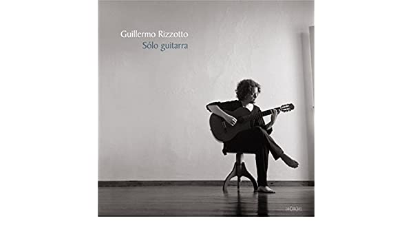Sólo Guitarra de Guillermo Rizzotto en Amazon Music - Amazon.es