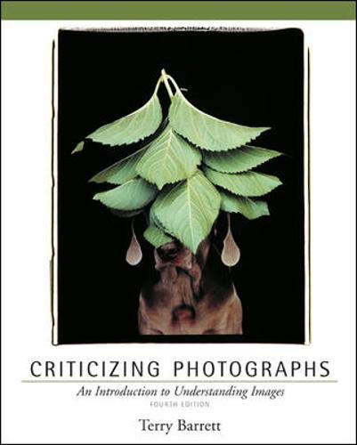 Criticizing Photographs: An Introduction to Understanding Images