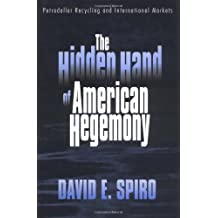 The Hidden Hand of American Hegemony: Petrodollar Recycling and International Markets
