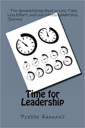 Time For Leadership The Accomplishing More In Less Time Less
