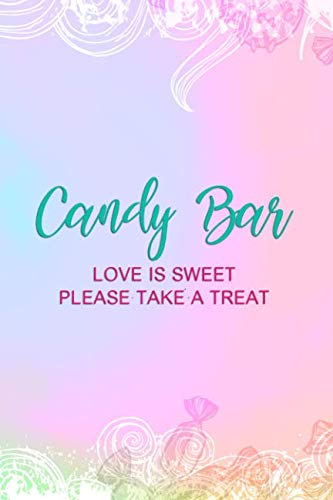 Candy Bar Love Is Sweet Please Take A Treat: Blank Lined Notebook Journal Diary Composition Notepad 120 Pages 6x9 Paperback ( Candy ) -