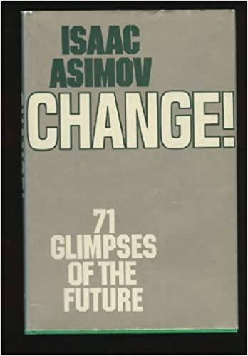 Change 71 Glimpses Of The Future Isaac Asimov 9780395315453