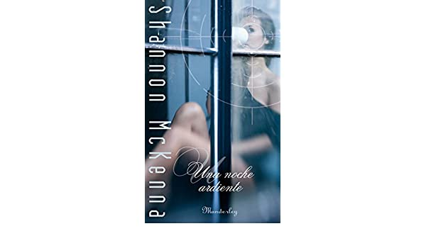 Una noche ardiente (Spanish Edition) - Kindle edition by Shannon McKenna. Literature & Fiction Kindle eBooks @ Amazon.com.