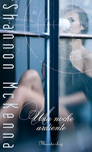 Una noche ardiente (Spanish Edition) by [McKenna, Shannon]