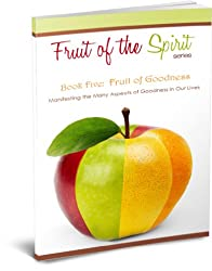 Fruit of Goodness (Fruit of the Spirit Series Book 5)